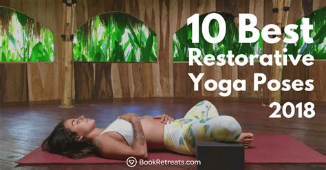 Top 10 Restorative Yoga Poses (And 10 Signs You Need Them)